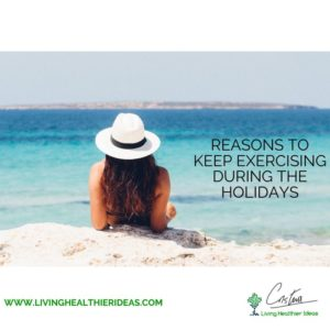 Reasons to keep exercising during the holidays