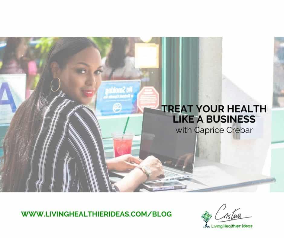 Treat your health like a business