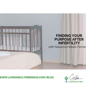 Finding your purpose after infertility (1)