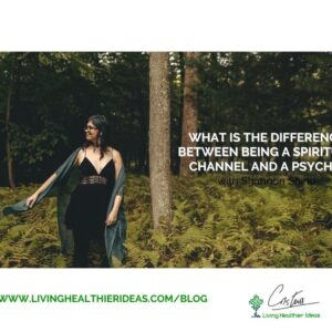What is the difference between being a spiritual channel and a psychic (2)