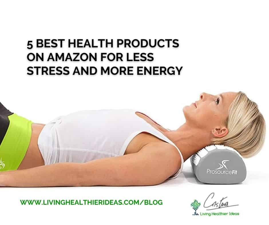best health products on Amazon for less stress and more energy